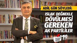 CUMHURBAŞKANI ERDOĞAN'A ADİL GÜR'DEN AK PARTİ İÇİN ACI REÇETE!