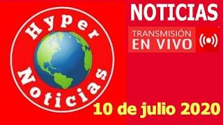 noticias de hoy 10/07/20 noticia de ultima hora de mexico y  mundo hyper333