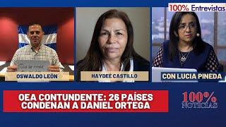 OEA CONTUNDENTE: 26 países condenan a Daniel Ortega | 100% Entrevistas