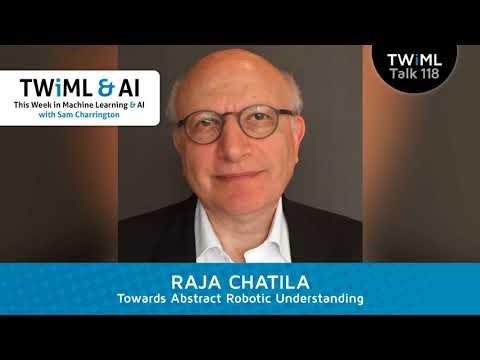 Raja Chatila Interview - Towards Abstract Robotic Understanding