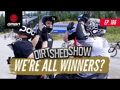 We're All Winners As Mountain Bikers   Dirt Shed Show Ep.186