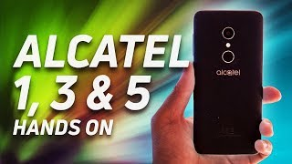 Alcatel 1, 3, and 5 Series First Look