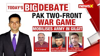 Pak two-front war game | Pak mobilises army in Gilgit | NewsX - NEWSXLIVE
