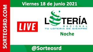 Lotería Nacional en VIVO ????? Viernes 18 de junio 2021 – 6:00 P.M.