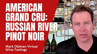 AMERICAN GRAND CRU: Russian River Pinot w/ Benovia, Gary Farrell, & Williams Selyem | Mark Oldman
