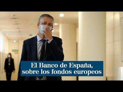 El Banco de España plantea usar los fondos europeos para financiar reformas estructurales