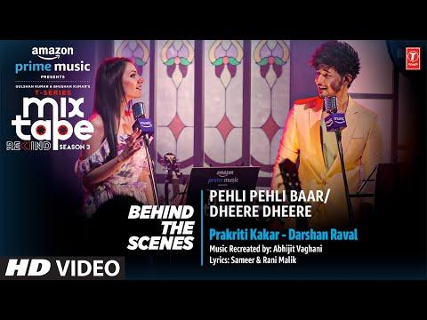 Making Pehli Pehli Baar/Dheere Dheere - Ep3 | Prakriti,Darshan| T-Series Mixtape S3 |  Abhijit V