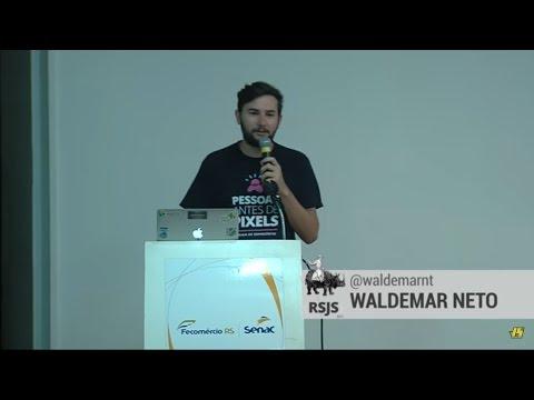Waldemar Neto - Construindo APIs testáveis com Node.js - RSJS 2017