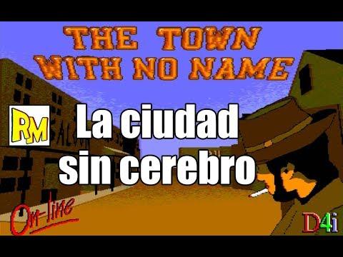 Retromierdas #106: The town with no name
