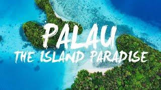 PALAU WELCOME TO PARADISE