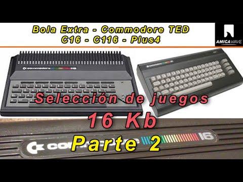 Bola Extra - Juegos Commodore 16 Parte 2, solo juegos 16K.