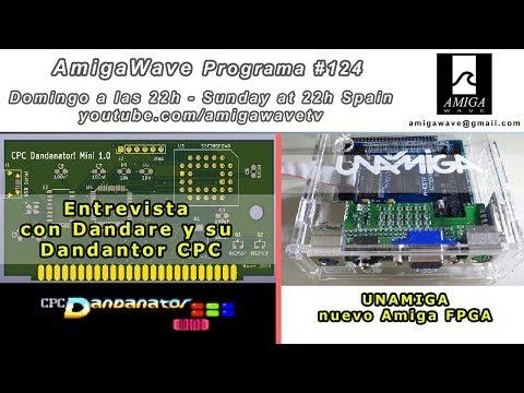 Programa #124 - Entrevista Dandare y Dandanator CPC, UnAmiga FPGA y resumen Posadas Party III