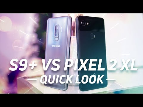 Samsung Galaxy S9+ vs Google Pixel 2 XL Quick Look