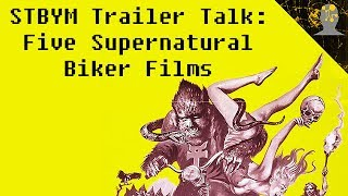 STBYM Trailer Talk: Five Supernatural Biker Films