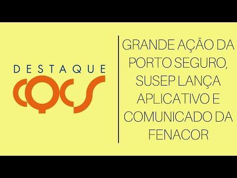 Imagem post: Grande ação da Porto Seguro, Susep lança aplicativo e comunicado da Fenacor