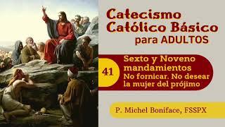 41 Sexto y Noveno mandamientos   No fornicar   No desear la mujer del pro?jimo   Catecismo cato?lico