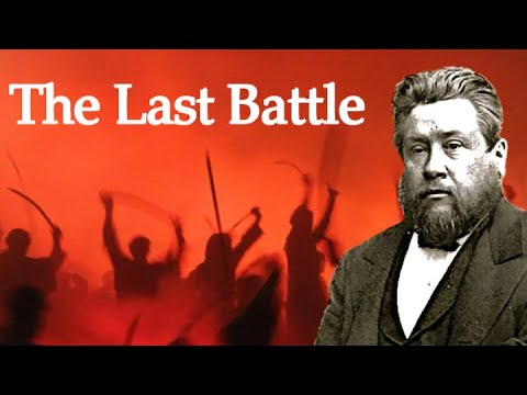 Thoughts on the Last Battle - Charles Spurgeon Sermon