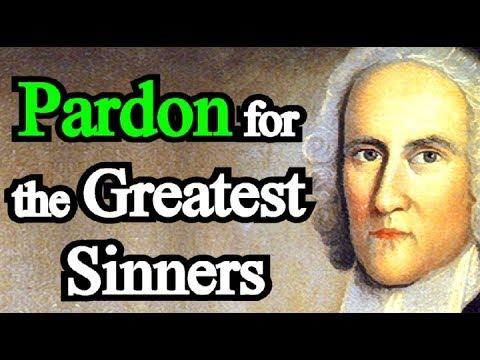 Pardon for the Greatest Sinners - Jonathan Edwards