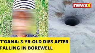3 Year Old Dies After Falling Into Borewell In Telangana | NewsX - NEWSXLIVE