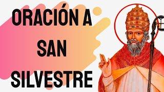 ????? Oración a San Silvestre