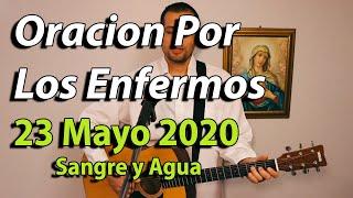 Oracion Por Los Enfermos - 23 Mayo 2020- Sangre y Agua