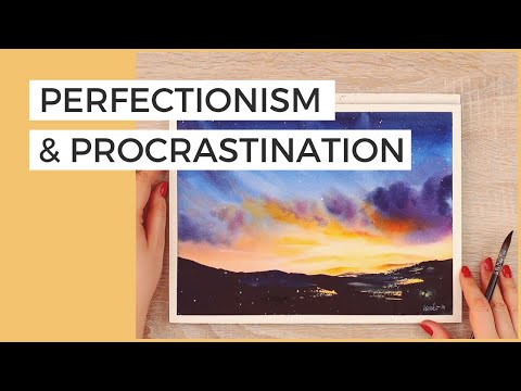 How to Enjoy the Process of Creating Art & Stop the Perfectionism-Procrastination Cycle