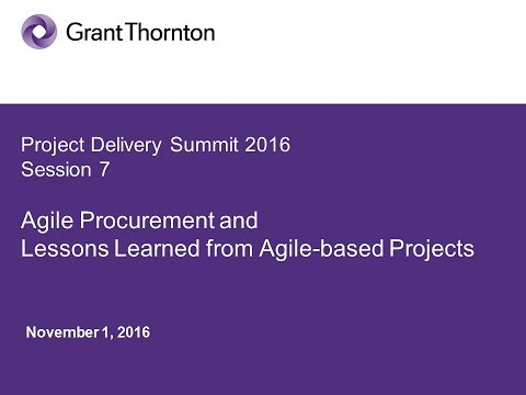 PD2016 S7(Pt 4): Agile Procurement & Lessons Learned from Agile-based Projects  - Grant Thornton