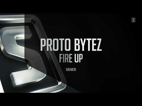 Proto Bytez - Fire Up (#SSL068)