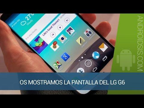 LG G6, así es su pantalla 2K de 5.7 pulgadas