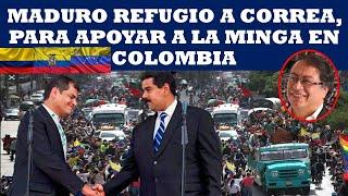 MADURO REFUGIA A CORREA PARA APOYAR A LA MINGA EN COLOMBIA