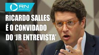 Ministro Ricardo Salles é o convidado de hoje do 'JR Entrevista'
