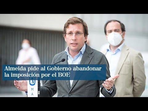 """Almeida pide al Gobierno abandonar """"la imposición por el BOE"""""""