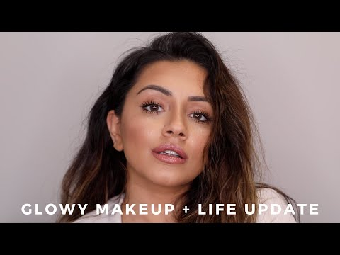 CHATTY GET GLOWING WITH ME MAKEUP TUTORIAL + LIFE UPDATE VIDEO | AD