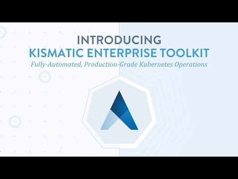 Introducing - Kismatic Enterprise Toolkit by Apprenda