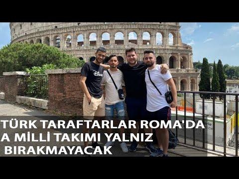 Türk taraftarlar Roma'da A Milli Takımı yalnız bırakmayacak