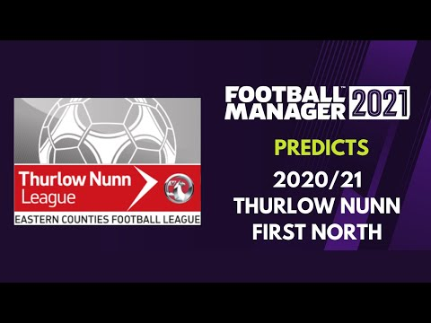 FOOTBALL MANAGER PREDICTS : THURLOW NUNN NORTH 20/21