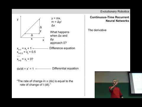 Evolutionary robotics Lecture 08: CTRNNs. (Recorded Feb 8, 2018)
