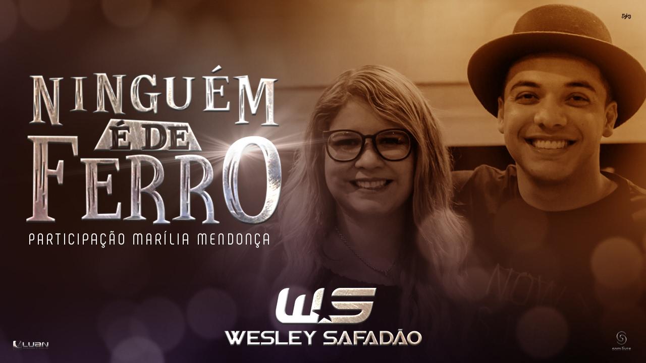 Ninguém É de Ferro - Wesley Safadão