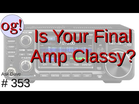 How Your Radio's Final Amp Class Affects Efficiency (#353)
