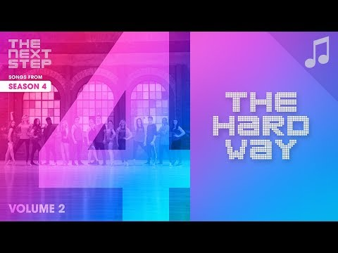 """""""The Hard Way"""" - Songs from The Next Step Season 4"""