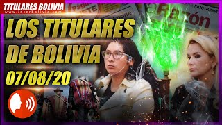 ???????? LOS TITULARES DE BOLIVIA ???????? 7 DE AGOSTO 2020 [ NOTICIAS DE BOLIVIA ] ???? Edición narrada