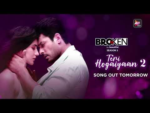Broken But Beautiful 3 | Teri Hogaiyaan 2 | Vishal Mishra, Sidharth Shukla, Sonia Rathee | ALTBalaji
