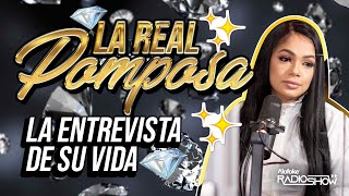 LA REAL POMPOSSA - LA ENTREVISTA DE SU VIDA (TODO LOS QUE QUIERES SABER SOBRE ESTA CELEBRIDAD)