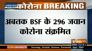 2 more BSF personnel test positive for Covid-19, total tally rise to 296 - INDIATV