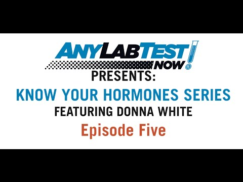 Know Your Hormones Series #5 - Any Lab Test Now: Presented by Donna White