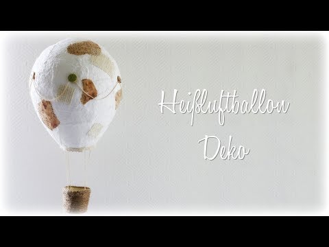 Heißluftballon Deko * DIY * Hot Air Balloon