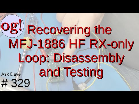 Recovering the MFJ-1886 RX-only Loop Antenna; Disassembly and Testing (#329)