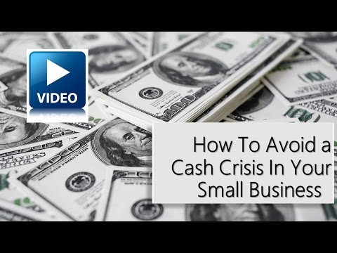 How To Avoid A Cash Crisis In Your Small Business