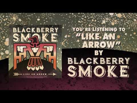 BLACKBERRY SMOKE - Like An Arrow (Official Audio)
