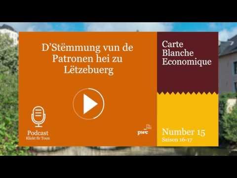 Carte blanche économique #15: D'Stemmung vun de Patronen hei zu Lëtzebuerg